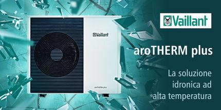 In offerta ad un prezzo speciale le pompe di calore monoblocco aria-acqua Vaillant aroTHERM plus, la soluzione idronica ad alta temperatura